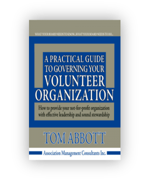 A Practical Guide To Governing Your Volunteer Organization