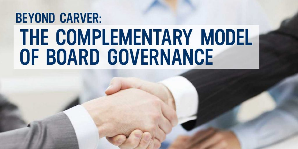 Beyond Carver: The Complementary Model of Board Governance