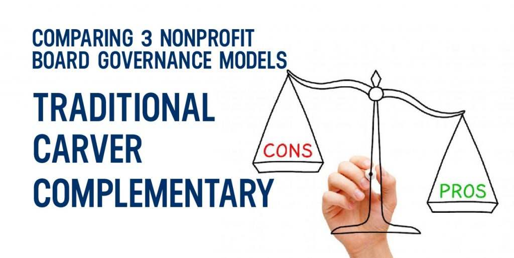 Comparing 3 Nonprofit Board Governance Models – Traditional, Carver and Complementary