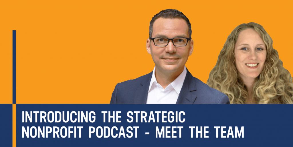 Introducing The Strategic Nonprofit Podcast -The Strategic Nonprofit podcast