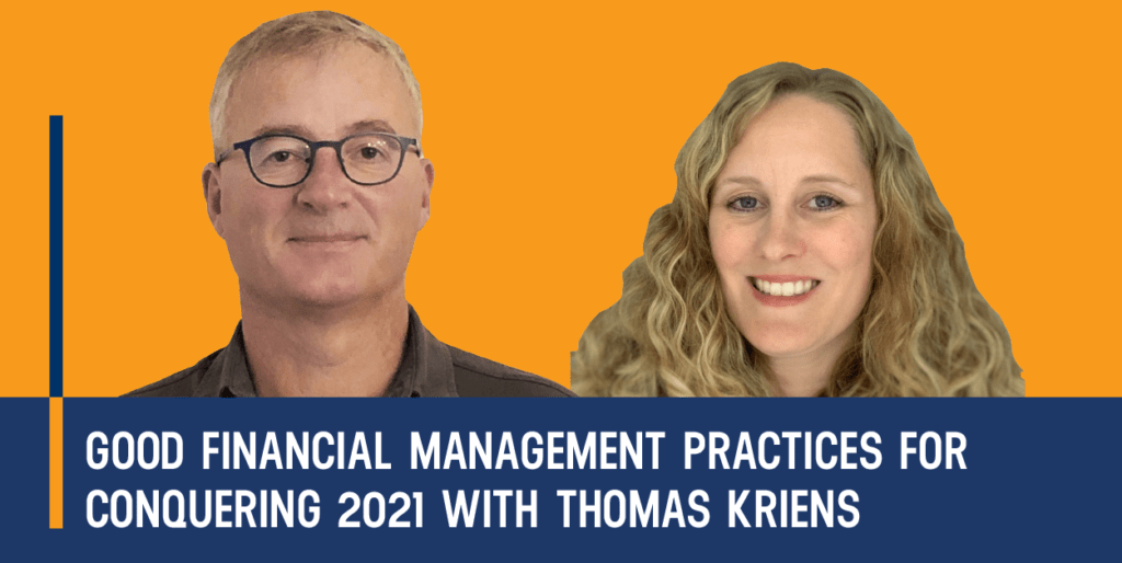 Good Financial Management Practices for Conquering 2021 with Thomas Kriens