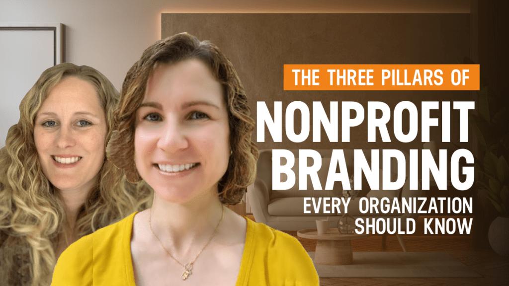 The Three Pillars Of Nonprofit Branding Every Organization Should Know