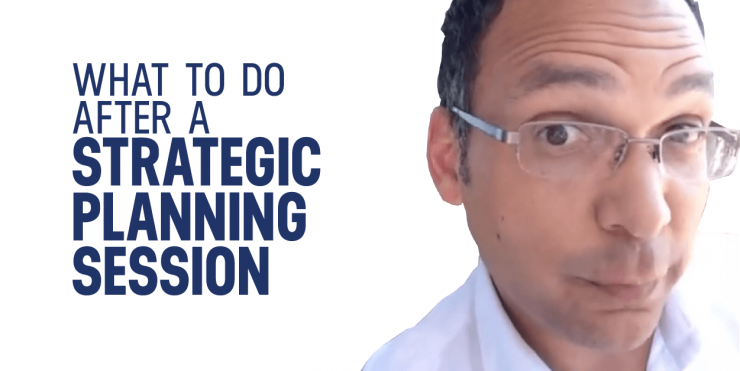what to do after strategic planning session